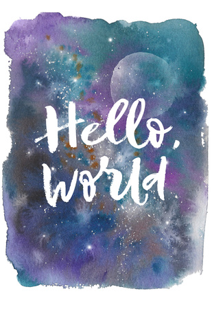 Watercolor colorful starry space galaxy nebula spot background. Hello world brushstroke inscription.
