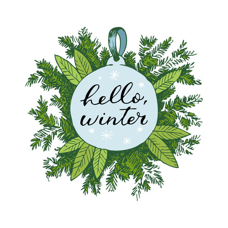 Winter hand drawn sketch with coniferous plants and Christmas tree toy. Lettering Hello winter Illustration