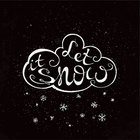 Let it snow. Hand drawn inspirational and motivating phrase, quote.  Conceptual lettering, calligraphy.  Vector isolated typography design element for greeting cards, posters and T-shirt.
