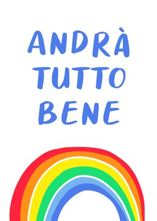 Everything will be ok written in Italian - Andra tutto bene. Simple Rainbow and clouds doodle icon. Hope symbol in coronavirus pandemic. Vector illustration.