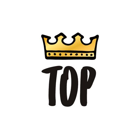 Top and crown - simple poster design. Cartoon lettering. Vector illustraton Illustration