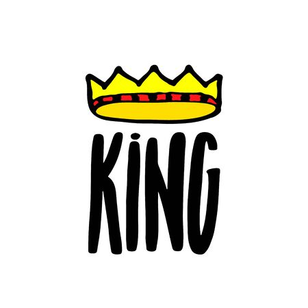King lettering with crown in simple doodle style. Print design for t-shirt prints, phone cases or posters. Trendy inscription, handwritten slogan. Vector illustration Ilustração