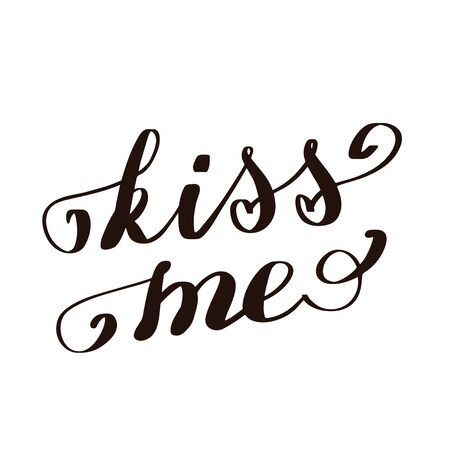Kiss me hand lettering text. Romantic background. Greeting card or poster design template. Vector illustration. Isolated on white