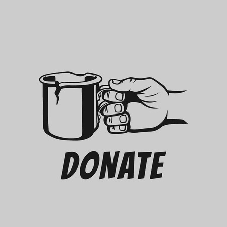 Beggars hand with a mug vector illustration. Donate and help. Donation concept. Hand of beggar who ask for money.