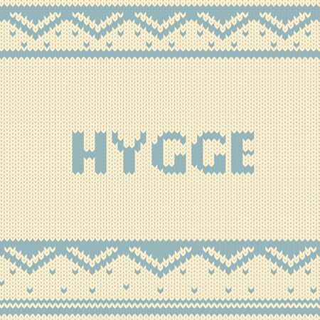 Knitted fabric with a simple minimalist ornament and text Hygge. Scandinavian cozy background. Vector illustration