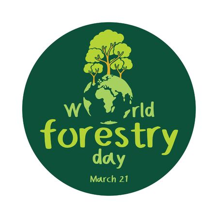 World forestry day. March 21.