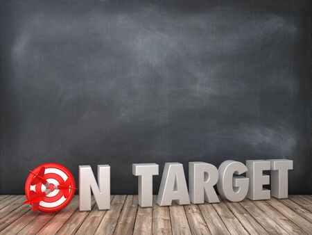 ON TARGET 3D Word with Target on Chalkboard Background - High Quality 3D Rendering