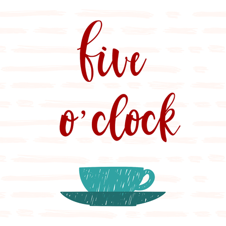 five o'clock: Five oclock. Handwritten 5 oclock lettering and hand drawn cup isolated on doodle cover. Doodle handmade sketch for design t-shirt, card, invitation, poster, brochures, notebook, album etc. Illustration