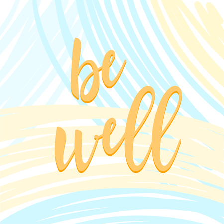 ink well: Be well. Handwritten lettering and hand drawn lines isolated on white. Doodle handmade sketch for design t-shirt, card, invitation, poster, brochures, notebook, album etc.