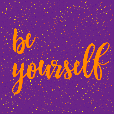 Be yourselfl. Handwritten lettering isolated on purple. Doodle handmade sketch for design t-shirt, card, invitation, poster, brochures, notebook, album etc.