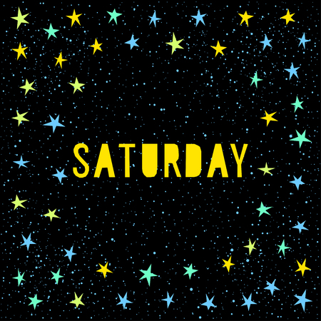 Saturday card template. Handmade childish angular applique star and saturday quote letters isolated on black for design card.