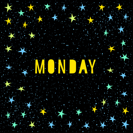 weekly: Monday card template. Handmade childish angular applique star and monday quote letters isolated on black for design card.