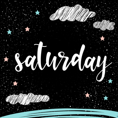 Saturday. Handwritten lettering for card, invitation, t-shirt, poster, banner, placard, diary, album, calendar, scrapbook cover. Hand drawn saturday quote isolated on hand made doodle background.