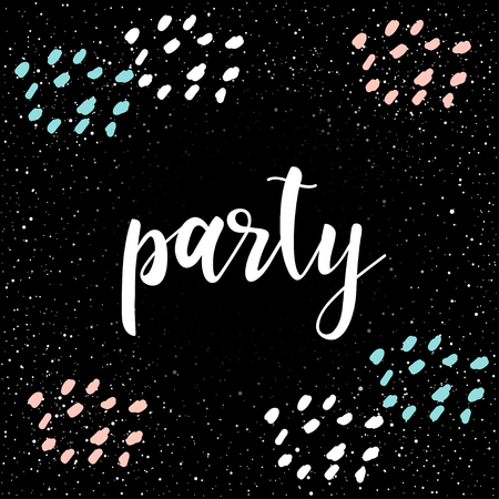 Party. Handwritten lettering for card, party invitation, t-shirt, poster, banner, placard, diary, album, calendar, scrapbook cover. Hand drawn party quote on hand made doodle background.