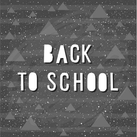 Back to school. Hand drawn lettering and triangle and line elements on classroom chalkboard for design card, school poster, childish t shirt, autumn banner, scrapbook, album, school wallpaper etc