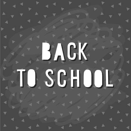 Back to school. Hand drawn lettering and triangle on classroom chalkboard for design card, school poster, childish t shirt, autumn banner, scrapbook, album, school wallpaper etc