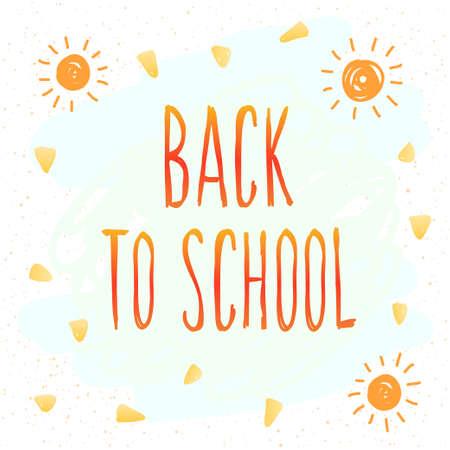 Back to school. Hand drawn lettering and doodle elements for design card, school poster, childish t shirt, autumn banner, scrapbook, album, school wallpaper etc Vettoriali
