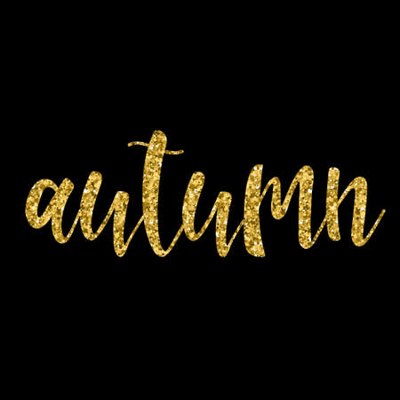 Handwritten autumn gold lettering isolated on black. Doodle handmade quote for design t shirt, birthday gift card, party invitation, workshop advertising poster, scrapbook, album etc. Gold texture. Illustration