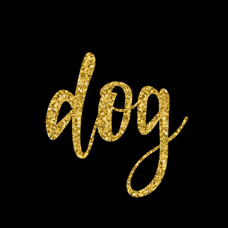 Handwritten dog gold lettering isolated on black. Doodle handmade quote for design t shirt, birthday gift card, party invitation, workshop advertising poster, scrapbook, album etc. Gold texture.