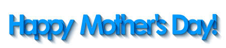 Happy Mother's Day! Blue lettering isolated on a white background. EPS10 vector file