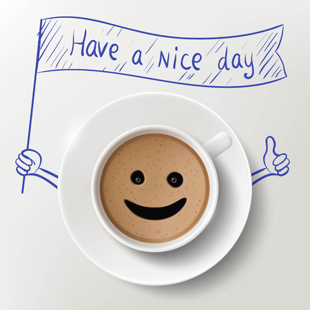 Cup of coffee and doodle image with Have A Nice Day massage. Stock vector illustration.