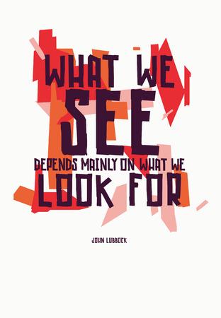 ジョン ・ ラボック何は我々 を参照してくださいの動機付けの引用によって異なります主に我々 が何を見て  イラスト・ベクター素材