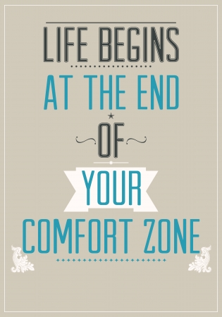 begins: Life begins at the end of your comfort zone. Motivational poster for your room.