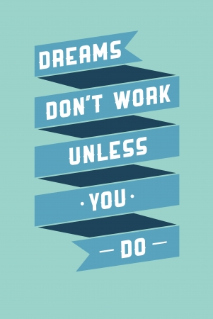 Motivational phrase on every day  Dreams don Vector