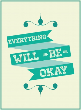 Motivational phrase on every day   Everything will be okay  Vector