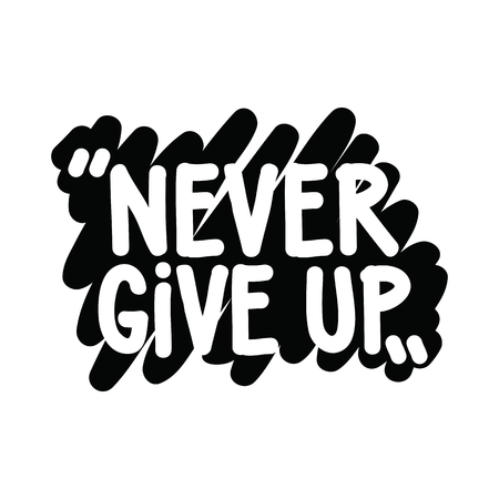 up marker: Motivational inspirational phrase. Never give up. Simple written quotation marker on a white background