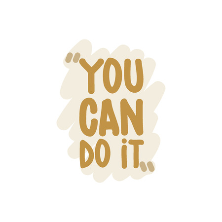 you can do it: You can do it. Vector motivation square doodle poster. Text lettering of an inspirational  wise saying. Quote Typographical Poster, design template Illustration