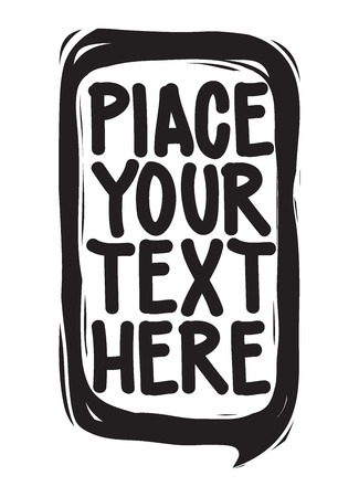 your text here: Place your text here. Speech bubble with fashion grange frame for your quote, text, good idea Illustration