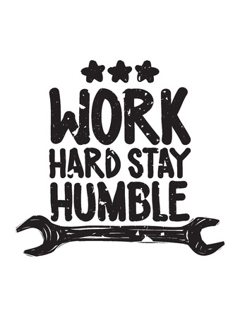 stay home work: Work hard stay humble. Inspirational Quote Poster. The prefect artwork for your home or office, it is an excellent gift for friends or family member, who need some inspiration Illustration