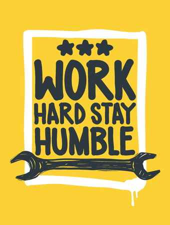 humble: Work hard stay humble. Inspirational Quote Poster. The prefect artwork for your home or office, it is an excellent gift for friends or family member, who need some inspiration Illustration
