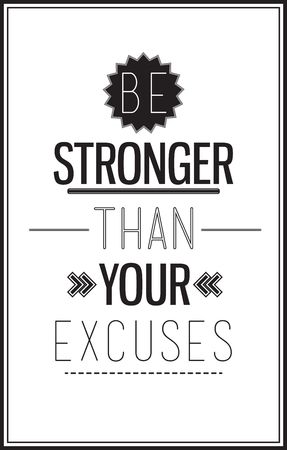 Be stronger than your excuses Illustration