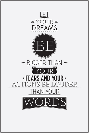 text word: Let your dreams be bigger than your fears and your actions be louder than your words Illustration