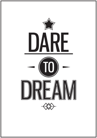 dare: Vintage typography in the quote. Dare to dream