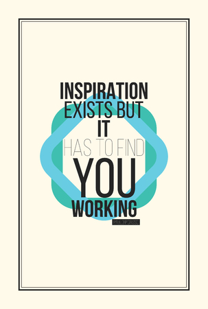 pablo picasso: Poster. Inspiration exists but it has to find you working. Pablo Picasso. Illustration