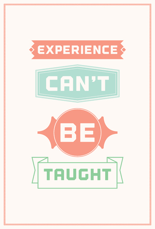 taught: Typographic Poster Design - Experience cant be taught