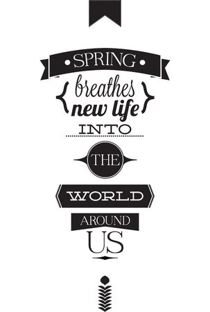 SPRING BREATHES NEW LIFE INTO THE WORLD AROUND US. The poster for start a good day. It motivates and gives a good mood