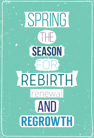 renewal: Spring the season for rebirth renewal and regrowth. Fresh spring motivational poster with quote Illustration