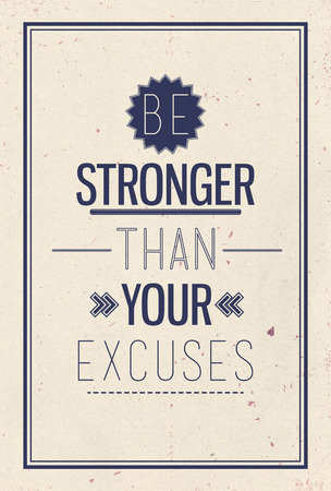 stronger: Be stronger than your excuses. Motivational poster with quote Stock Photo
