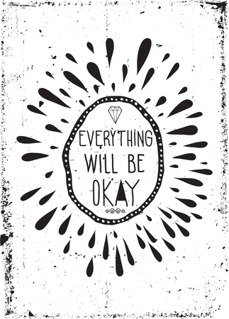 okay: Everything will be okay. Colorful vintage motivational poster doodles, grunge