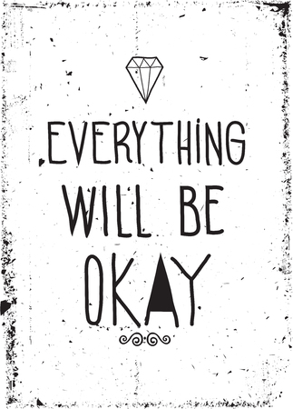 ok: Everything will be okay. Colorful vintage motivational poster doodles, grunge