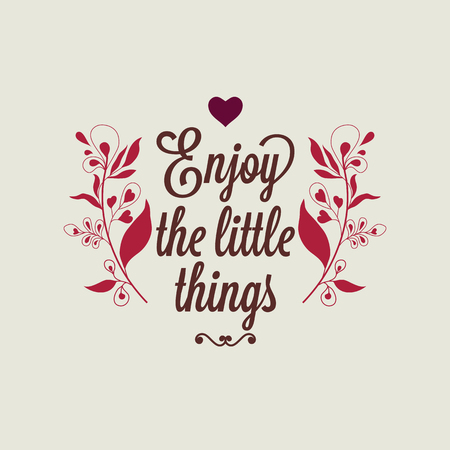 Colorful vintage poster with floral elements, motivational quote. Enjoy the little things