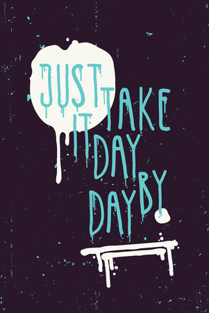 underscore: Just take it day by day. Vector illustration, color spot, drips, underscore