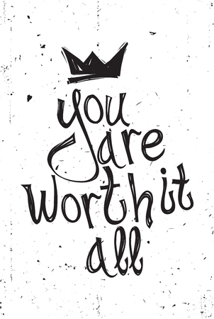 You are worth it all. Vector illustration, quote, doodles, scribble, crown