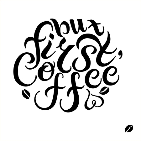 Hand drawn But First Coffee text.
