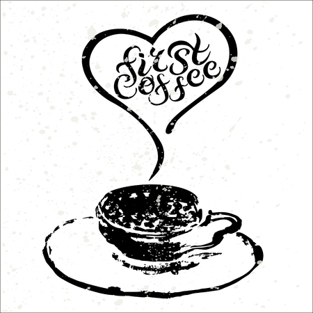 first house: Hand drawn First coffee lettering with hand drawn cup sketch. Vector illustration. Banner, poster, card template.