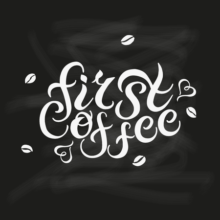 first house: Hand drawn First Coffee text on black background. Cafe, Shop, Bar, Restaurant, Lounge logotype vector illustration. Banner, poster template. Isolated on background. Illustration